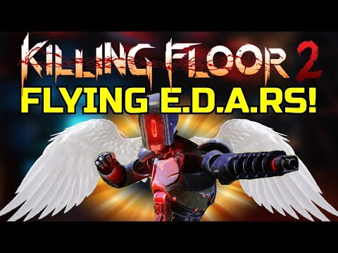 Killing Floor 2   FLYING E.D.A.RS! - When Robots Fly (Steam Mod)