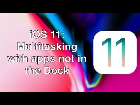 iOS 11: Multitasking with apps not in the Dock