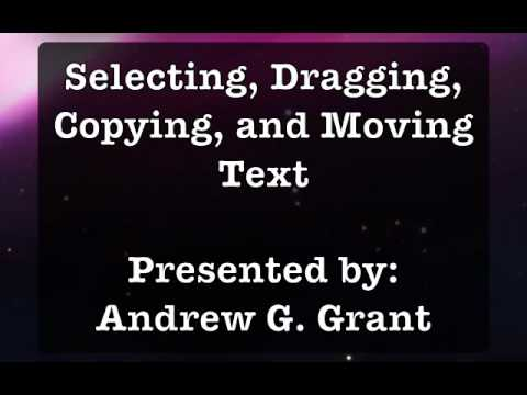Selecting, Dragging, Copying, and Moving Text in Mac OS 10.5, By Andrew Grant 20091030