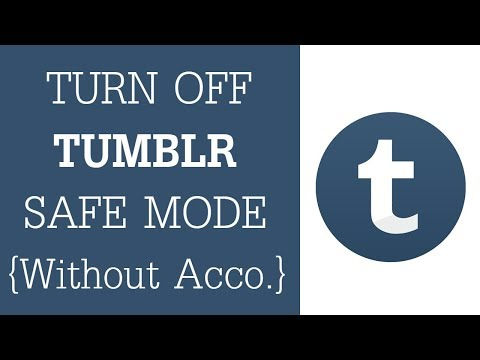 How To Turn Off Tumblr Safe Mode 2018 - Turn Off Safe Mode On Tumblr {Android & iPhone}