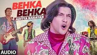 BEHKA BEHKA Full Audio Song | Aditya Narayan | Latest Hindi Song 2016 | T-Series