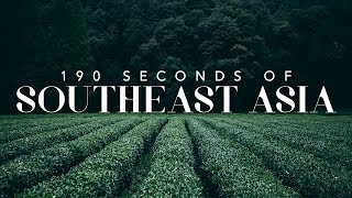 190 Seconds of Southeast Asia