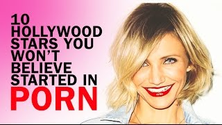 10 Hollywood Stars You Won't Believe Started In Porn