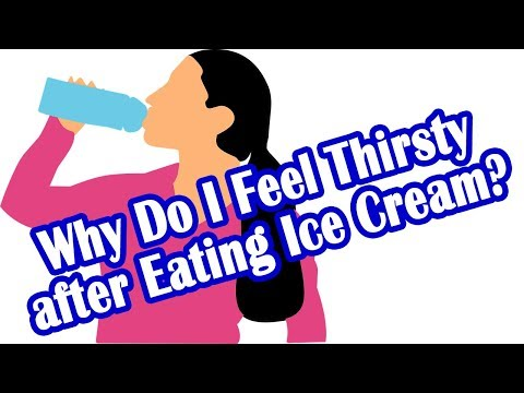 Why Do I Feel Thirsty after Eating Ice Cream?