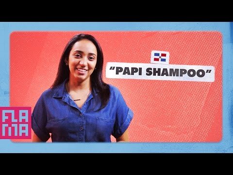 Dominican Word Of The Day: Papi Shampoo