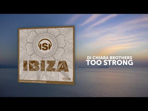 Di Chiara Brothers - Too Strong - Original Mix