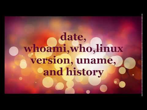 date, whoami, who, linux version, uname and history commands tutorial   Linux Tutorial #15