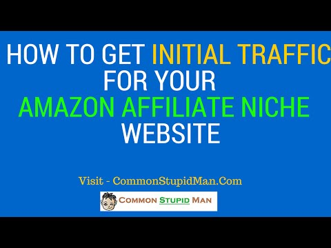 How To Get Initial Traffic For Your Amazon Affiliate Niche Site