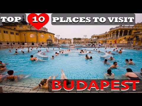 Top 10 Places to Visit In Budapest