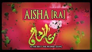 Aisha Bint Abi Bakr [RA]