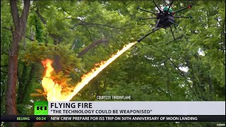 Behold the 'flame-throwing drone', useful but dangerous technology!