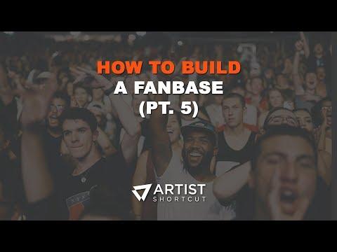 How To Build A Fanbase (Pt. 5) | Artist Shortcut