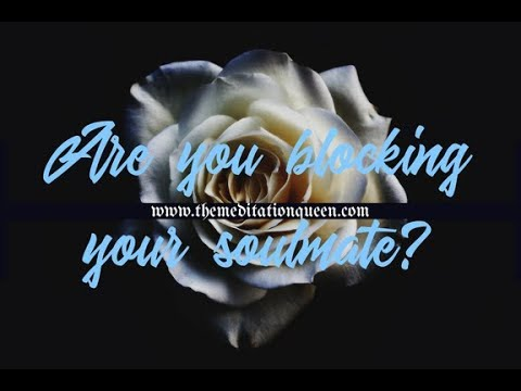 ♚ Guided Meditation - Ep 35: Are You Blocking Your Soulmate? ♥