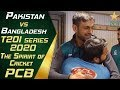 Spirit Of Cricket Pakistan Vs Bangladesh T20I Series 2020