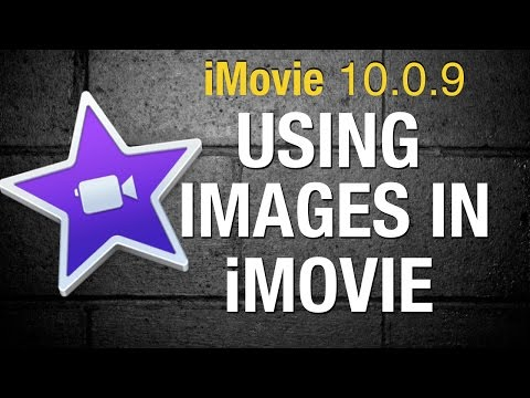 How to import and use images in iMovie 10 - 2015
