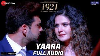 Yaara - Full Audio | 1921 | Zareen Khan & Karan Kundrra | Arnab Dutta | Harish Sagane | Vikram Bhatt
