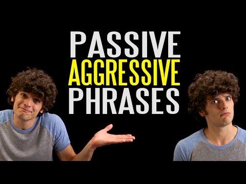 The Ten Most Passive Aggressive Phrases