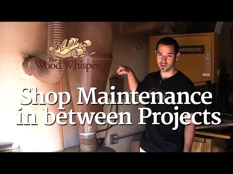 28 - Shop Maintenance in between Projects