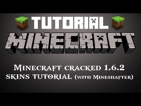 22/7/2013 [Tutorial] Download update Minecraft cracked 1.6.2 WITH CUSTOM SKINS! [HD] (Mineshafter)
