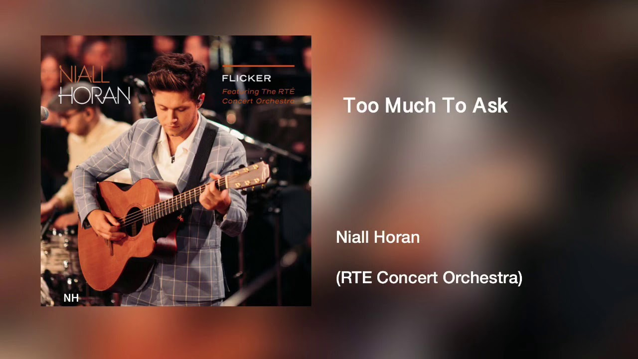 Niall Horan - Too Much to Ask (feat. The RTE Concert Orchestra)