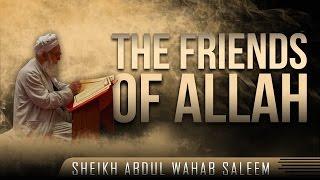 The Friends Of Allah ᴴᴰ ┇ Must Watch ┇ by Sheikh Abdul Wahab Saleem ┇ TDR Production ┇