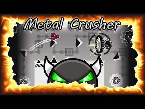 Geometry Dash [2.0] : Metal Crusher (DEMON) [3 coins]