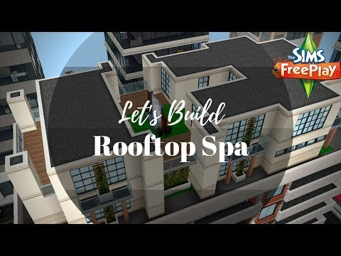 Let's Build Rooftop Spa | Sims FreePlay