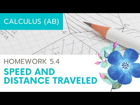 Calculus AB Homework 5.4: Speed and Distance Traveled