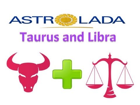 Taurus and Libra Relationships with astrolada.com