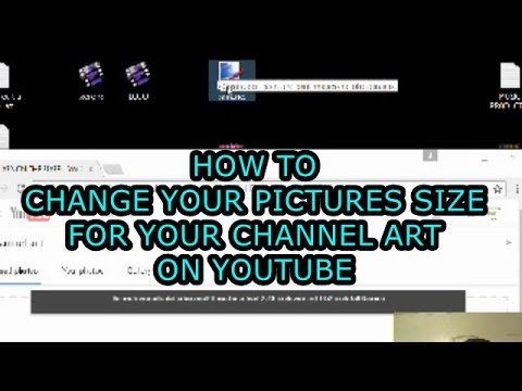 HOW TO CHANGE YOUR PICTURE SIZE FOR YOUR CHANNEL ART ON YOUTUBE