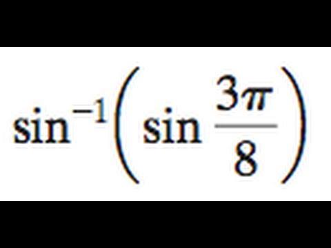 sin^-1(sin(3pi/8))