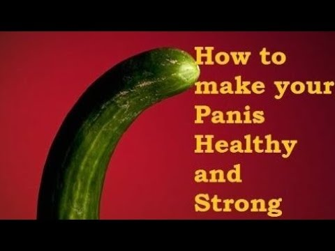 Home Remedies To Make Your Panis Long And Stronger Naturally ! Health Information Tips for Human