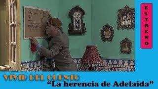 Vivir del cuento  LA HERENCIA DE ADELAIDA (ESTRENO 8 julio 2019)