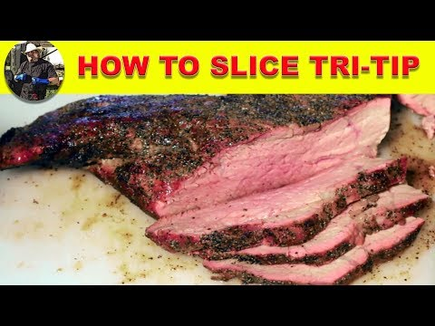 How to slice Tri-Tip the right way.