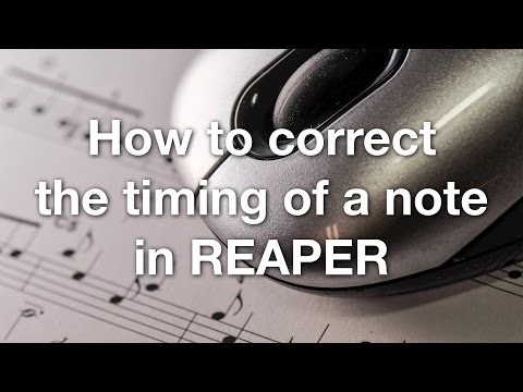 How to correct the timing of a note in REAPER