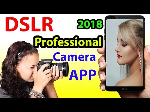Best Professional Camera APP Take DSLR Photos Videos on android [ 2018 ]