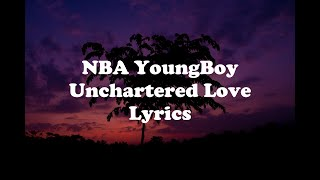 YoungBoy Never Broke Again - Unchartered Love (Lyrics)