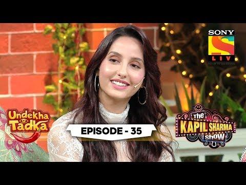 Xxx Mp4 Nora Fatehi S Cute Comic Sense Undekha Tadka Ep 35 The Kapil Sharma Show Season 2 3gp Sex