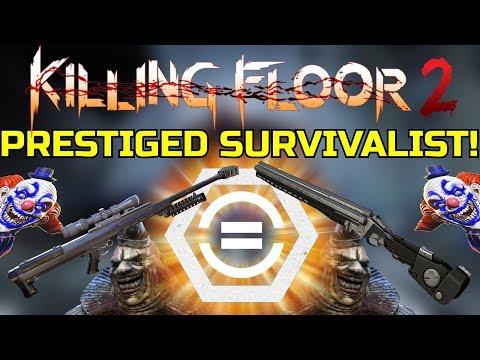 Killing Floor 2   PRESTIGED SURVIVALIST! - GoreShiv Also! ( I Prestiged Every Perk)
