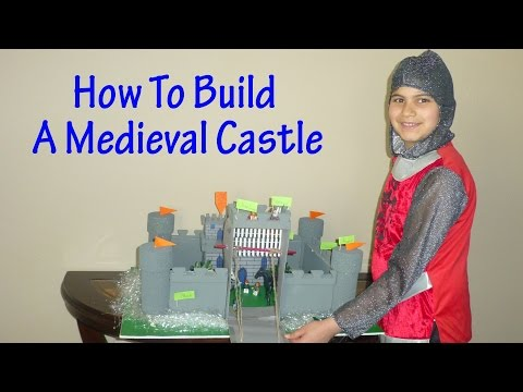 How To Build A Medieval Castle Project for School