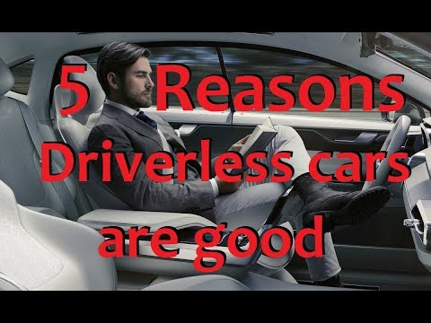 5 Reasons why Driverless cars are better