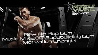 New Hip Hop Gym Music Mix 2017 - Bodybuilding Gym Motivation Channel