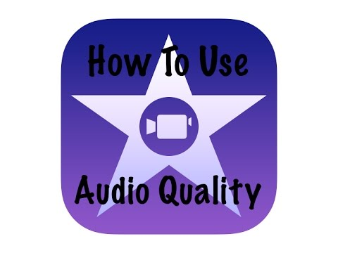 How To Use iMovie | How To Improve Your Audio While Editing Video