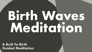 BIRTH WAVES MEDITATION   Hypnobirth Guided Meditation & Affirmations for Labor Contractions