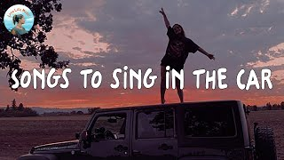 Songs to sing in the car [vibe playlist]
