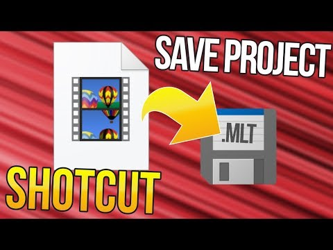 Shotcut: How to Save the Project .mlt File
