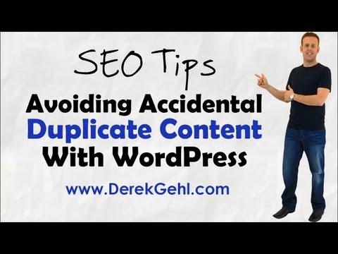 SEO TIPS: Avoiding Accidental WordPress Duplicate Content