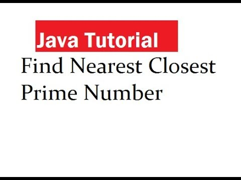 Find Nearest Closest Prime Number in Java
