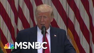As U.S. Deaths Reach 100,000, Trump Praises His Handling Of Virus | Morning Joe | MSNBC