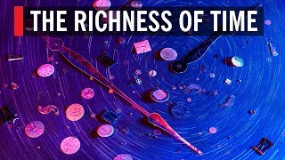 The Richness of Time